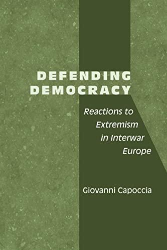 9780801887550: Defending Democracy: Reactions to Extremism in Interwar Europe