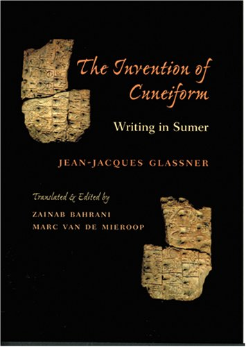 9780801887574: The Invention of Cuneiform: Writing in Sumer