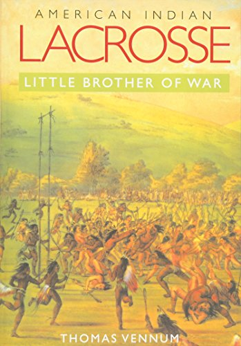 9780801887642: American Indian Lacrosse: Little Brother of War