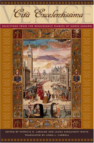 9780801887659: Venice, Cità Excelentissima: Selections from the Renaissance Diaries of Marin Sanudo