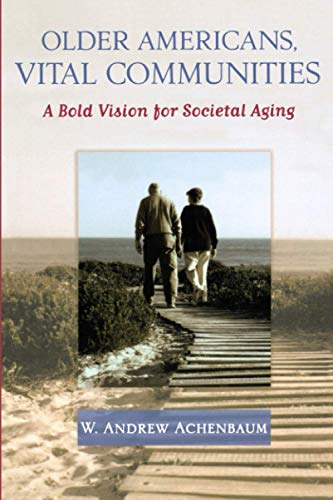9780801887680: Older Americans, Vital Communities: A Bold Vision for Societal Aging