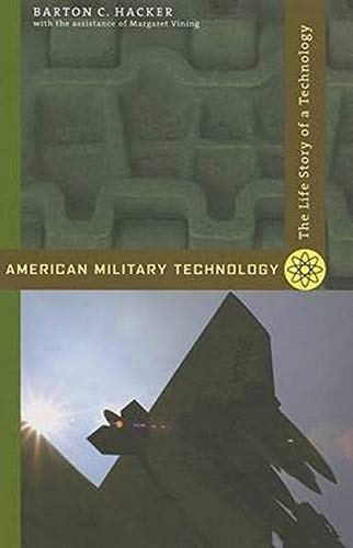 9780801887727: American Military Technology: The Life Story of a Technology