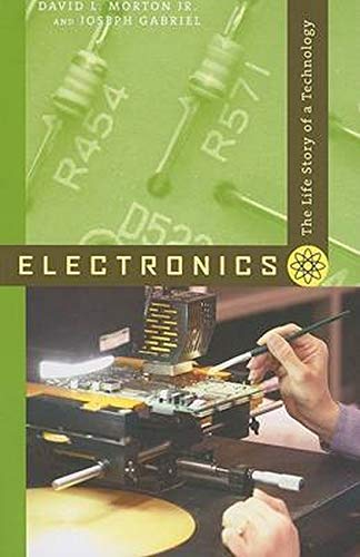 9780801887734: Electronics: The Life Story of a Technology
