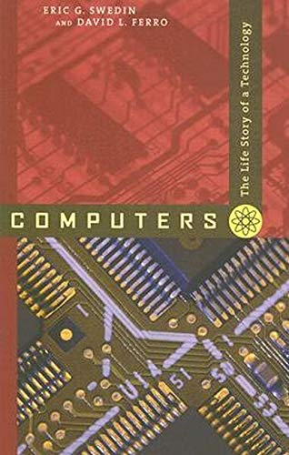 9780801887741: Computers: The Life Story of a Technology