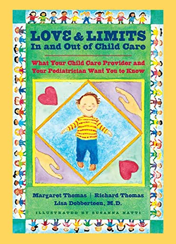 9780801887970: Love and Limits In and Out of Child Care: What Your Child Care Provider and Your Pediatrician Want You to Know