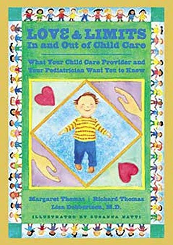 9780801887987: Love and Limits In and Out of Child Care: What Your Child Care Provider and Your Pediatrician Want You to Know
