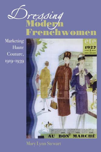 9780801888038: Dressing Modern Frenchwomen: Marketing Haute Couture, 1919–1939