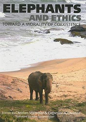 9780801888182: Elephants and Ethics: Toward a Morality of Coexistence