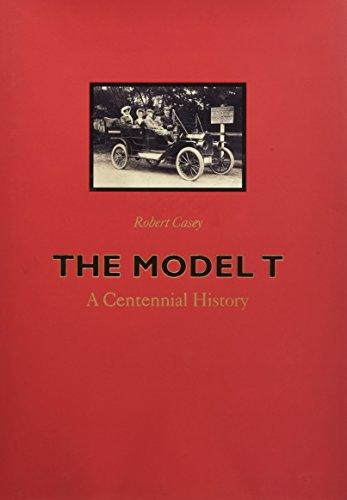 9780801888502: The Model T: A Centennial History
