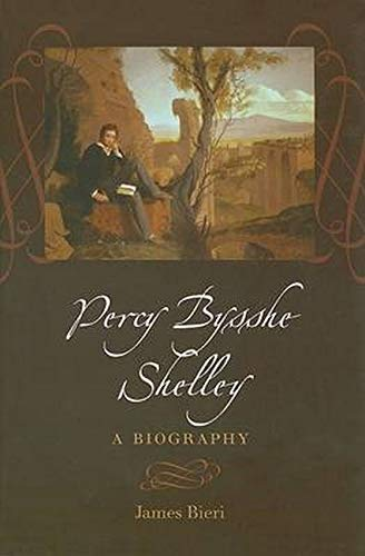 9780801888618: Percy Bysshe Shelley: A Biography