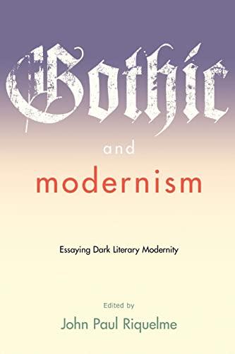 9780801888656: Gothic and Modernism: Essaying Dark Literary Modernity