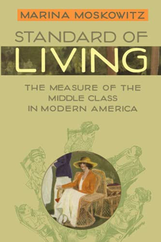 9780801889738: Standard of Living: The Measure of the Middle Class in Modern America