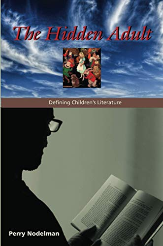9780801889806: The Hidden Adult: Defining Children's Literature