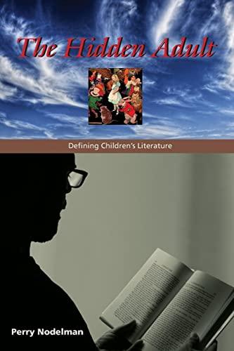 9780801889806: The Hidden Adult: Defining Children's Literature