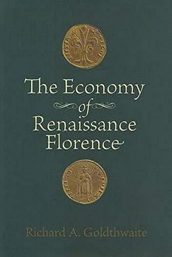 The Economy of Renaissance Florence: Goldthwaite, Richard A.