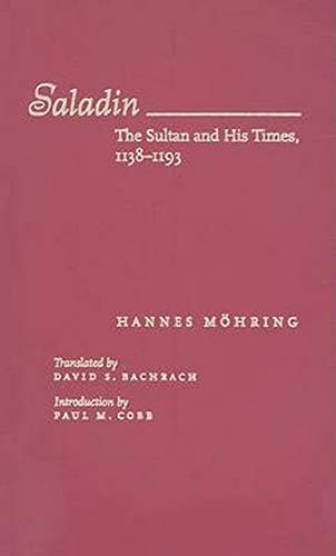 9780801889912: Saladin: The Sultan and His Times, 1138-1193