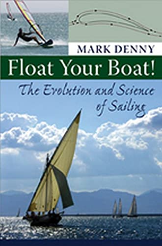9780801890093: Float Your Boat!: The Evolution and Science of Sailing