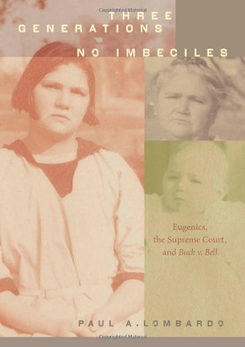 9780801890109: Three Generations, No Imbeciles: Eugenics, the Supreme Court, and Buck v. Bell: Eugenics, the Supreme Court, and Buck V. Bell