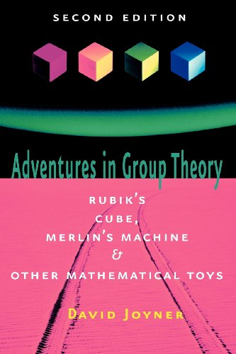 9780801890130: Adventures in Group Theory: Rubik's Cube, Merlin's Machine, and Other Mathematical Toys