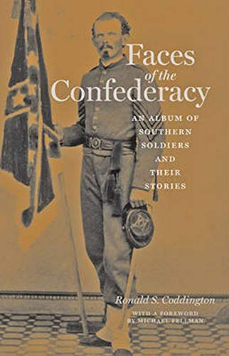 9780801890192: Faces of the Confederacy: An Album of Southern Soldiers and Their Stories