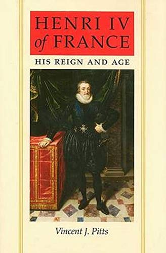 9780801890277: Henri IV of France: His Reign and Age