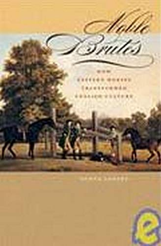 Noble Brutes: How Eastern Horses Transformed English Culture: Donna Landry