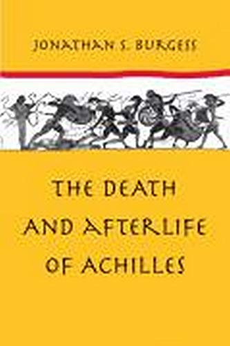 9780801890291: The Death and Afterlife of Achilles
