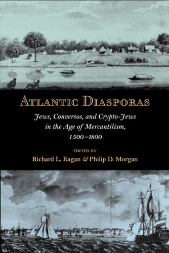 9780801890345: Atlantic Diasporas: Jews, Conversos, and Crypto-Jews in the Age of Mercantilism, 1500-1800