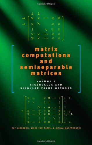 Matrix Computations and Semiseparable Matrices Vol. 2: Raf Vandebril; Nicola