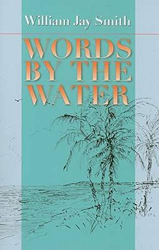 Words by the Water (Johns Hopkins: Poetry and Fiction): Smith, William Jay