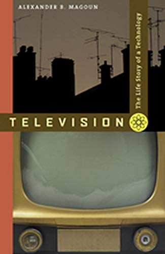 9780801890727: Television: The Life Story of a Technology
