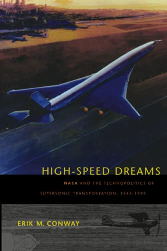 9780801890819: High-Speed Dreams - NASA and the Technopolitics of Supersonic Transportation, 1945-1999