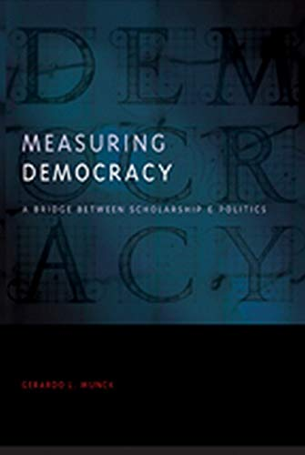 9780801890932: Measuring Democracy: A Bridge between Scholarship and Politics (Democratic Transition and Consolidation)