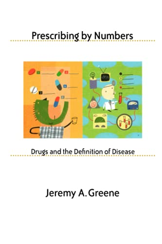 9780801891007: Prescribing by Numbers: Drugs and the Definition of Disease