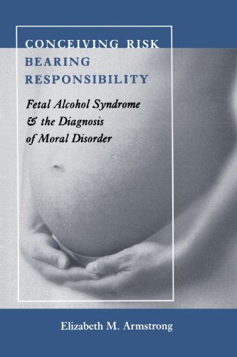 9780801891083: Conceiving Risk, Bearing Responsibility: Fetal Alcohol Syndrome and the Diagnosis of Moral Disorder