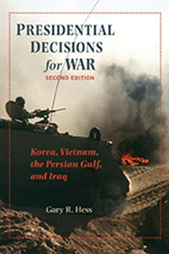 9780801891236: Presidential Decisions for War: Korea, Vietnam, the Persian Gulf, and Iraq (The American Moment)