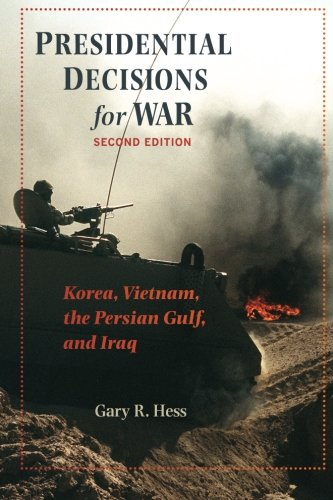 9780801891243: Presidential Decisions for War: Korea, Vietnam, the Persian Gulf, and Iraq (The American Moment)