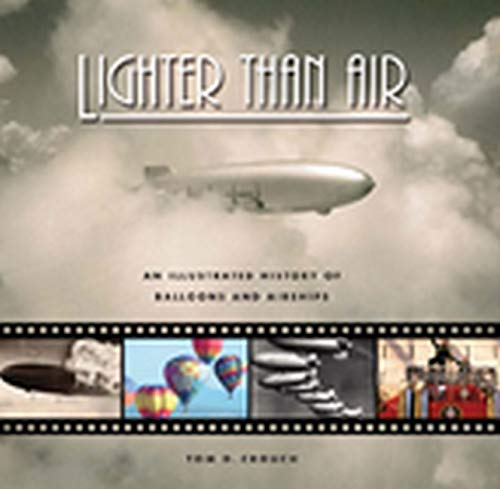 Lighter Than Air: An Illustrated History of: Crouch, Tom D.