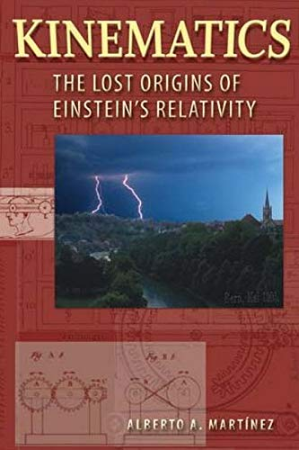 9780801891359: Kinematics: The Lost Origins of Einstein's Relativity