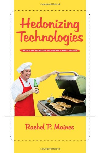 9780801891465: Hedonizing Technologies: Paths to Pleasure in Hobbies and Leisure