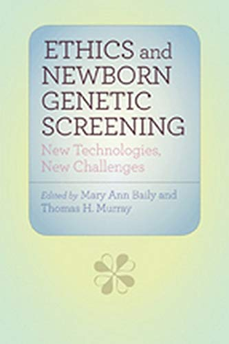 9780801891519: Ethics and Newborn Genetic Screening: New Technologies, New Challenges