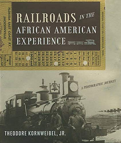 9780801891625: Railroads in the African American Experience: A Photographic Journey