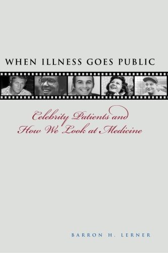9780801892271: When Illness Goes Public: Celebrity Patients and How We Look at Medicine