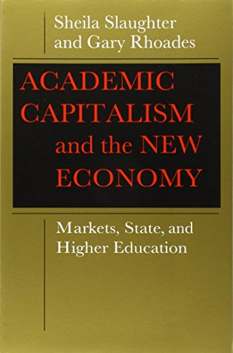 Academic Capitalism and the New Economy: Slaughter, Sheila; Rhoades, Gary