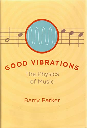 9780801892646: Good Vibrations: The Physics of Music