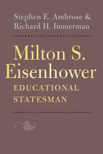 Milton S. Eisenhower, Educational Statesman: Ambrose, Stephen E.;