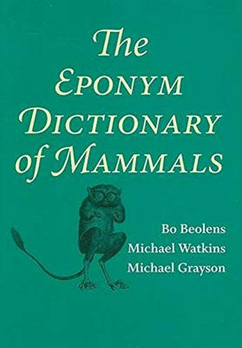 9780801893049: The Eponym Dictionary of Mammals