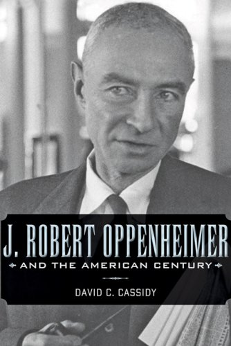 9780801893179: J. Robert Oppenheimer and the American Century