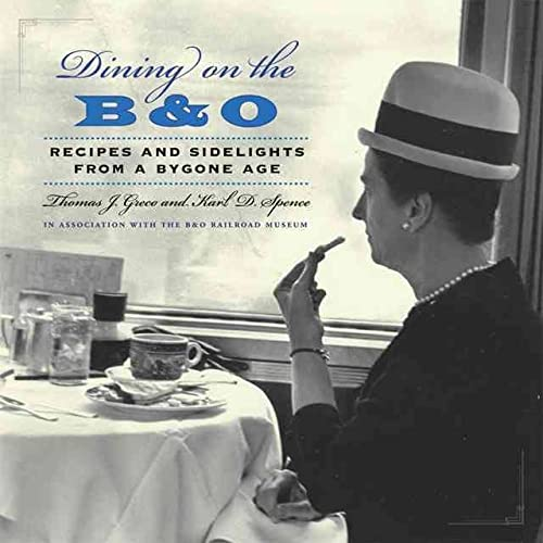 9780801893230: Dining on the B&O: Recipes and Sidelights from a Bygone Age