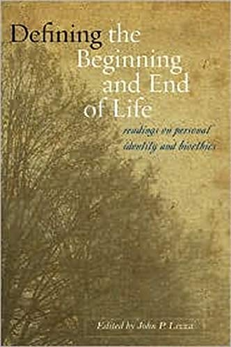9780801893377: Defining the Beginning and End of Life: Readings on Personal Identity and Bioethics